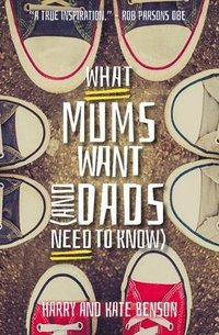 bokomslag What Mums Want (and Dads Need to Know)