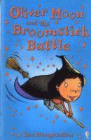 bokomslag Oliver Moon and the Broomstick Battle