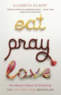 bokomslag Eat, pray, love - one womans search for everything