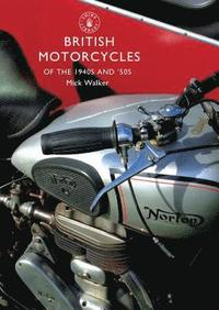 bokomslag British Motorcycles of the 1940s and 50s