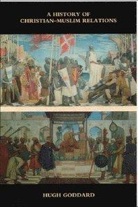 bokomslag A History of Christian-Muslim Relations