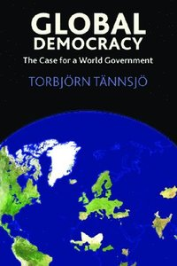 bokomslag Global Democracy: The Case for a World Government
