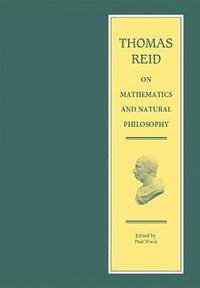bokomslag Thomas Reid on Mathematics and Natural Philosophy
