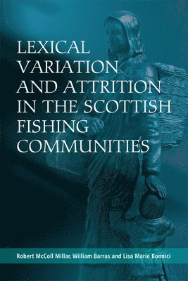 bokomslag Lexical Variation and Attrition in the Scottish Fishing Communities