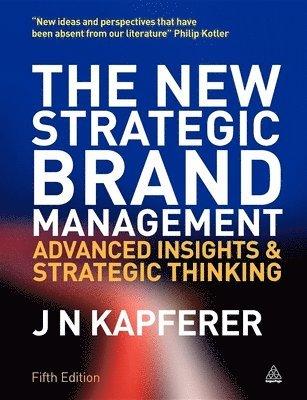 bokomslag The New Strategic Brand Management: Advanced Insights and Strategic Thinking