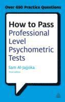 bokomslag How to Pass Professional Level Psychometric Tests: Challenging Practice Questions for Graduate and Professional Recruitment