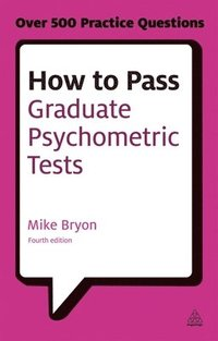 bokomslag How to Pass Graduate Psychometric Tests: Essential Preparation for Numerical and Verbal Ability Tests Plus Personality Questionnaires
