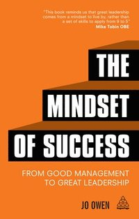 Mindset of success - from good management to great leadership