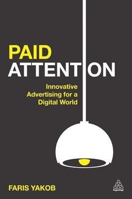 bokomslag Paid Attention: Innovative Advertising for a Digital World