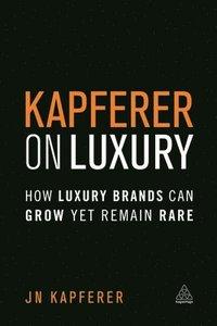 bokomslag Kapferer on Luxury