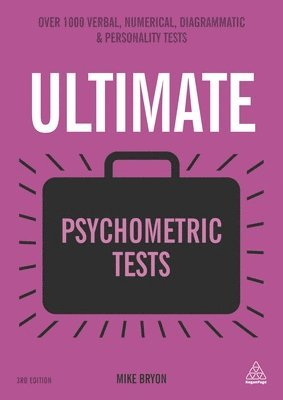 bokomslag Ultimate Psychometric Tests: Over 1000 Verbal, Numerical, Diagrammatic and Personality Tests