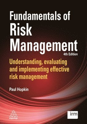 bokomslag Fundamentals of Risk Management: Understanding, Evaluating and Implementing Effective Risk Management