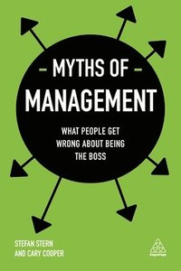 bokomslag Myths of Management: What People Get Wrong About Being the Boss