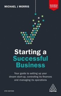 bokomslag Starting a successful business - your guide to setting up your dream start-