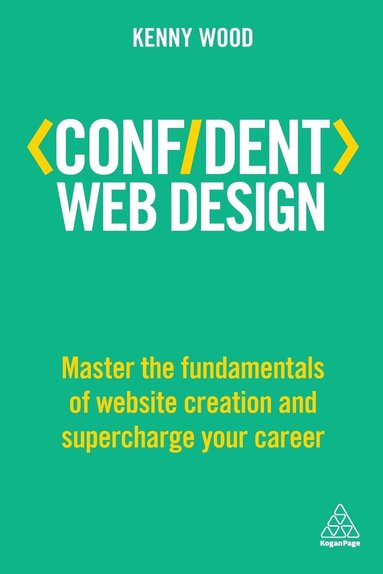 bokomslag Confident Web Design: Master the Fundamentals of Website Creation and Supercharge Your Career