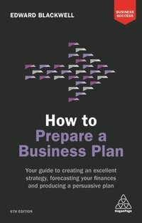 bokomslag How to prepare a business plan - your guide to creating an excellent strate
