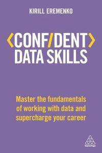 bokomslag Confident Data Skills: Master the Fundamentals of Working with Data and Supercharge Your Career