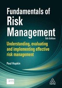 bokomslag Fundamentals of Risk Management: Understanding, Evaluating and Implementing Effective Risk Management