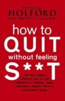 bokomslag How To Quit Without Feeling S**T