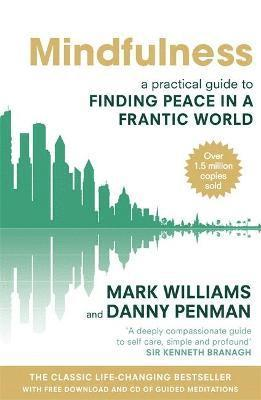 bokomslag Mindfulness: A practical guide to finding peace in a frantic world