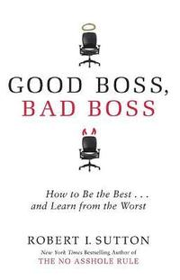 bokomslag Good Boss, Bad Boss: How to Be the Best... and Learn from the Worst