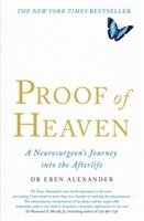 bokomslag Proof of heaven - a neurosurgeons journey into the afterlife