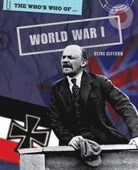 bokomslag The Who's Who Of: World War I