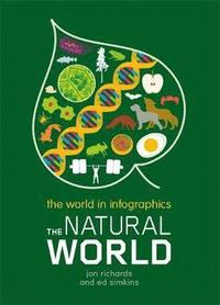 bokomslag The World in Infographics: The Natural World