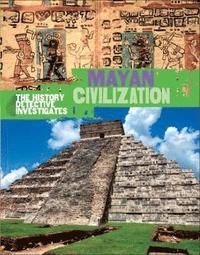 bokomslag The History Detective Investigates: Mayan Civilization