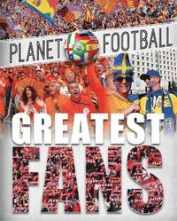 bokomslag Planet Football: Greatest Fans