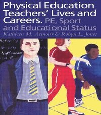 bokomslag Physical Education: Teachers' Lives And Careers