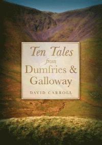 bokomslag Ten Tales from Dumfries &; Galloway