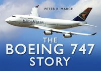 bokomslag The Boeing 747 Story