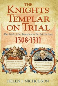 bokomslag The Knights Templar on Trial