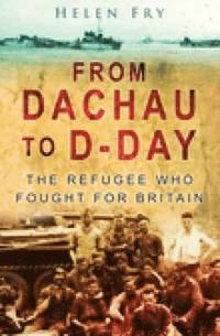 bokomslag From Dachau to D-Day
