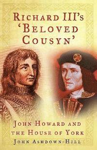 bokomslag Richard III's 'Beloved Cousyn'