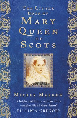 bokomslag The Little Book of Mary, Queen of Scots
