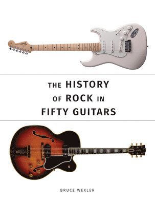 bokomslag The History of Rock in Fifty Guitars