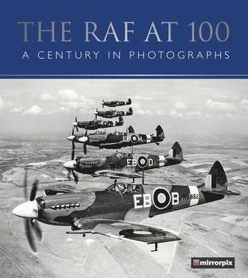 bokomslag Raf at 100 - a century in photographs
