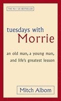 bokomslag Tuesdays With Morrie: An old man, a young man, and life's greatest lesson