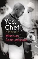 bokomslag Yes, Chef: A Memoir