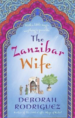 bokomslag The Zanzibar Wife: The new novel from the internationally bestselling author of The Little Coffee Shop of Kabul