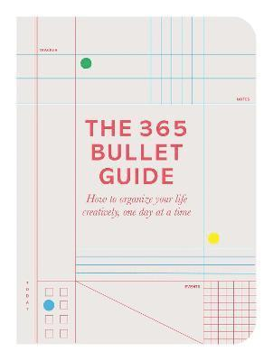 bokomslag 365 bullet guide - how to organize your life creatively, one day at a time