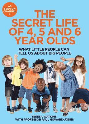 Secret life of 4, 5 and 6 year olds - what little people can tell us about 1