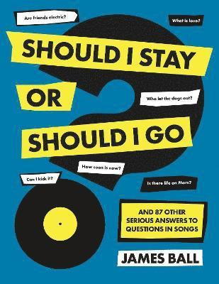 bokomslag Should I Stay Or Should I Go?: And 87 Other Serious Answers to Questions in Songs