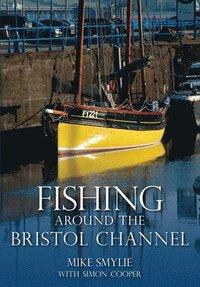 bokomslag Fishing Around the Bristol Channel