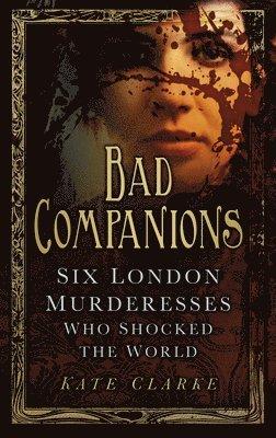 bokomslag Bad Companions