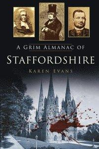 bokomslag A Grim Almanac of Staffordshire