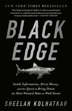 bokomslag Black Edge: Inside Information, Dirty Money, and the Quest to Bring Down the Most Wanted Man on Wall Street