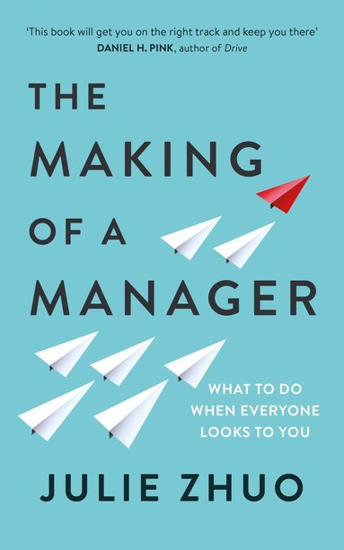 bokomslag The Making of a Manager: What to Do When Everyone Looks to You